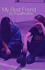 My Best Friend || {Original} by RoyalRhythm