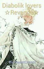 Diabolik lovers ☆Revenge☆ by sweetdream1813