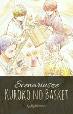 Scenariusze Kuroko no Basket by flightless007