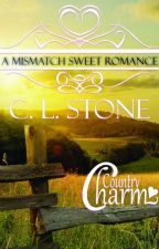 Country Charm - A Mismatch Sweet Romance by clstone