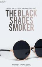 The Black Shades Smoker by yamilethl