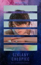 Szklany chłopiec /Jikook {zakończone} by JJungkookie11