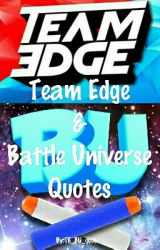 Team Edge & Battle Universe Quotes by TE_BU_quotes