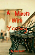 A Minute With Yorky (boyxboy) by Ilovedeangeyer