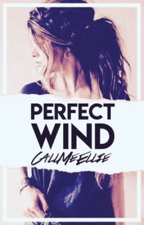 perfect wind by EllieWasAlive