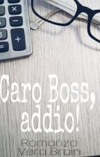 Caro Boss, addio! by VeraBrain88