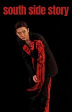 South side story |yaoi| by Kyunggy