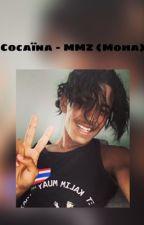 Cocaïna - MMZ (Moha) by PVRISi