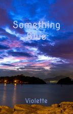 Something Blue by AnonymousEcho