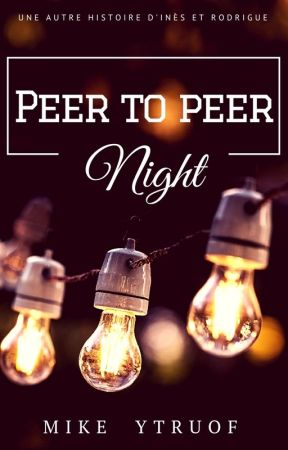 Peer to peer night [Terminé] by ytruof