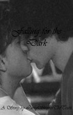 Falling for the Dark (Larry Stylinson AU) [Book 1] by LarryShippinTheTruth
