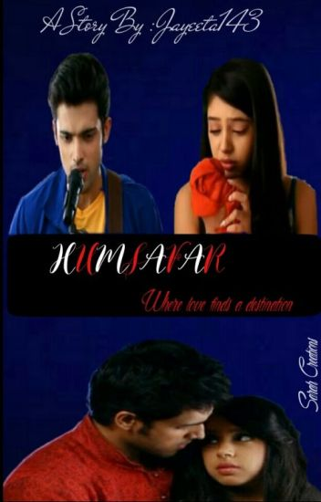 HUMSAFAR  ........ where love finds a destinaion