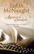 Agora & Sempre - Judith McNaught by CrissCarvalho