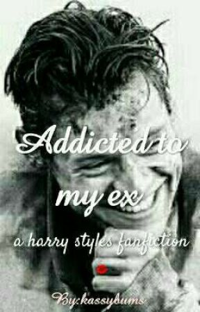 Addicted To My Ex by kassybums