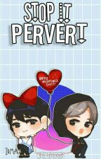 Stop It, Pervert  ;  YoonMin by Keyto1313