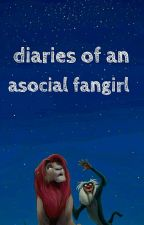 diaries of an asocial fangirl by notapsychopath_