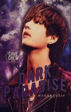 Dark Paradise ° Kim Tae Hyung |TERMINADA| by -misteryxchan