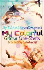 My Colorful Gratsu One-Shots by ArtAnimeApples