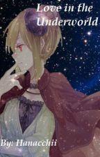 Love In The Underworld (Slow updates -.-) by Hanacchii