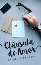 Cláusula de Amor | ✓ by rachelffernandes