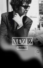 MAZİ 2 (ÇOK YAKİNDA) by esratuana