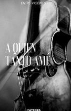 Un Mensaje Para Ti, Chico Del Silencio   Entre Violines #1 #Wattys2017 by NRaiin04