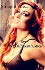 Straight Fire... Becky Lynch X OC [COMPLETED : BOOK 1]  by WWEDifferentfanfics