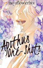 Apothus One-Shots by itsyaflowerboi