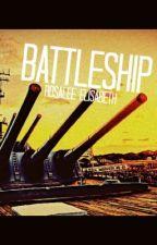 Battleship (fanfiction) by RosaleeElisabeth