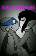solo besame  by girlwolf179