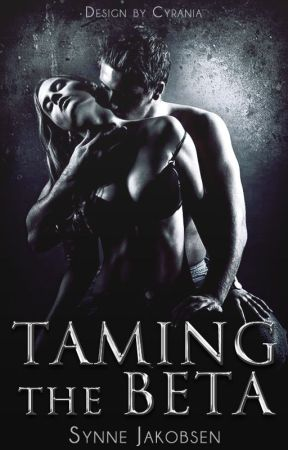 Taming The Beta (First draft - story from 2014, discontinued) by Roguene