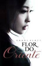 Flor do Oriente by autorkarolblatt
