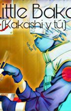 PAUSADA-  Little Baka (Kakashi Y Tu ) by KillGirl0023