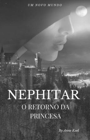Nephitar - O Retorno da Princesa by AnneKoel