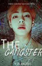 The Gangster //Kth [ #Wattys2017] by V_Alien2001