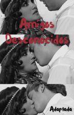 Amigos desconocidos (Adaptada) by Francscav