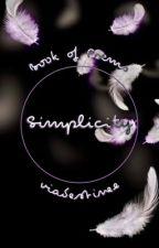 Simplicity: Book of Poems  by viadestinee