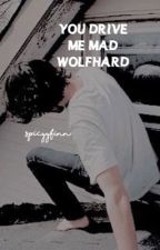 You Drive Me Mad Wolfhard {COMPLETED} by spicyyfinn