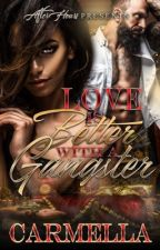 Love Is Better With A Gangster by supernatural1