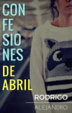 Confesiones de Abril by rodrigoalejandroq