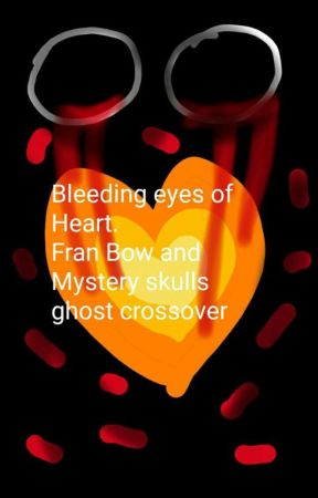 Bleeding eyes of Heart. (Fran Bow and Mystery skulls ghost crossover) Part 1 by vallreykitten