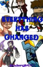 Everything has Changed (A Team Crafted fanfic) by Enderkitty2812