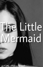 The Little Mermaid by LittleMikaelsonS