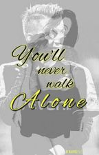 You'll never walk alone by MarryReus11