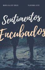 Sentimentos Encubados by Souza_Leite
