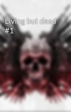 Living but dead #1 by ZombieLord23