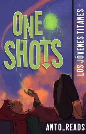 One-Shots de Los Jóvenes Titanes by Anto_Reads