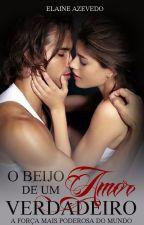 O Beijo de Um Amor Verdadeiro by Naneestar46