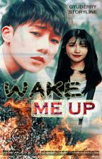 Wake Me Up -ONGOING by Gyuberry92