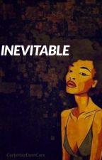 Inevitable by CurlyHairDontCare